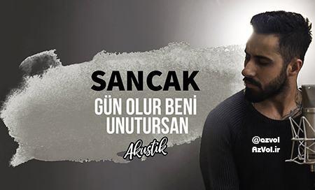 دانلود آهنگ ترکی جدید Sancak به نام Gun Olur Beni Unutursan